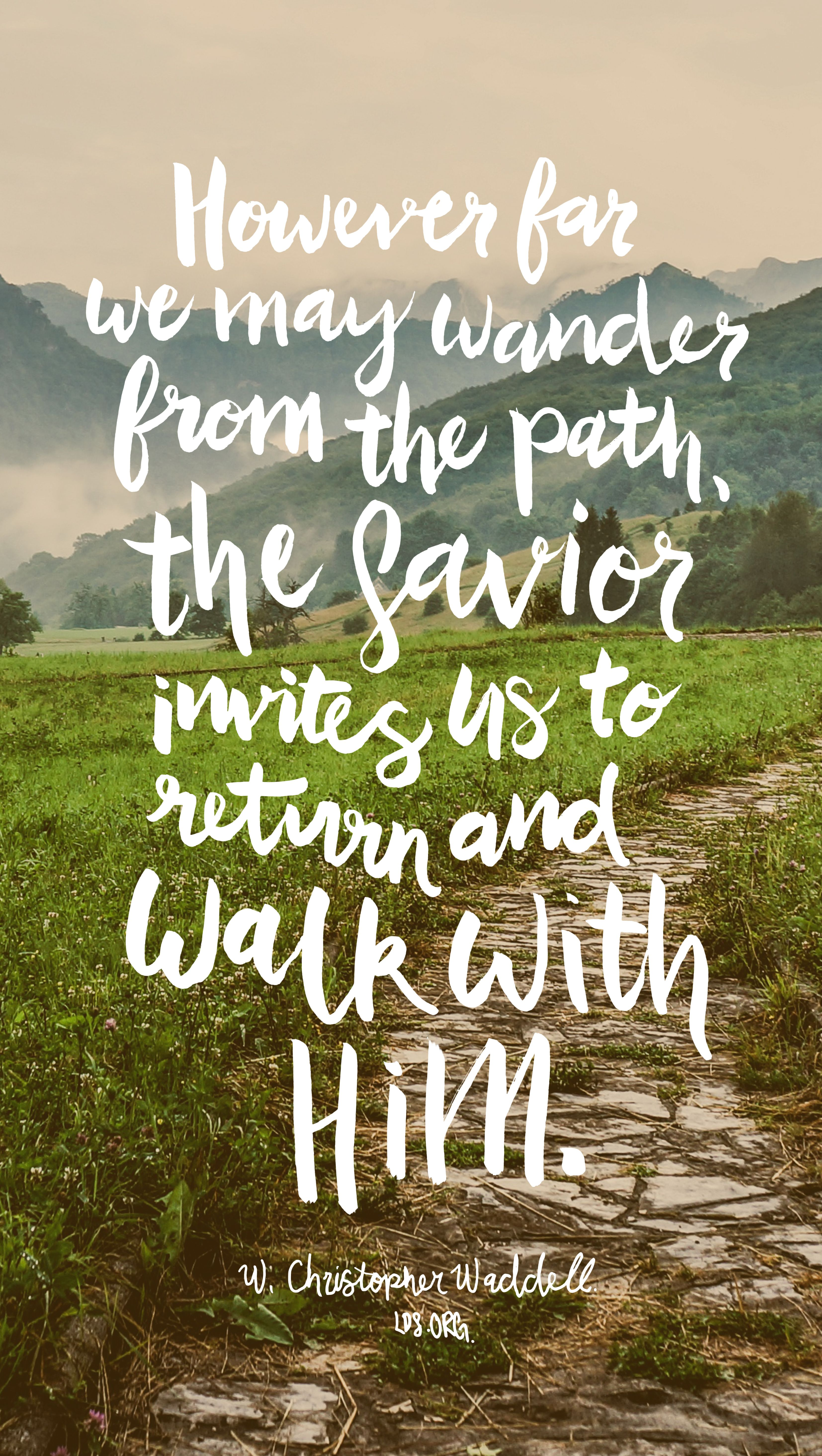 The Father May Let You Wander, But He Will Never Let You Go.