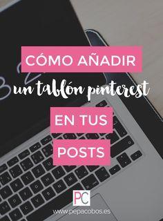 Cómo añadir un tablón de pinterest a tus posts y conseguir dirigir más tráfico a tu web. Explicado paso a paso #diseñoweb #pepacobos #estrategias #venderonline
