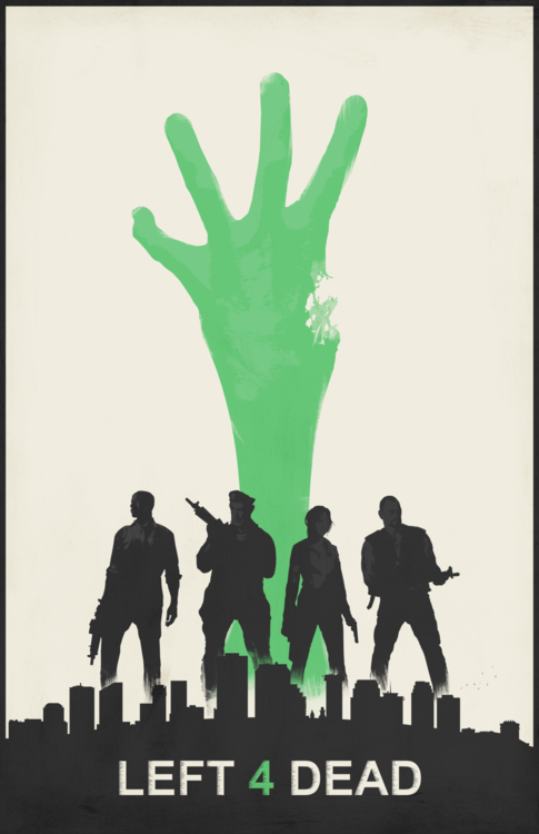 Left 4 Dead Poster Felix Tindall Left 4 Dead Horror Video Games Video Game Posters