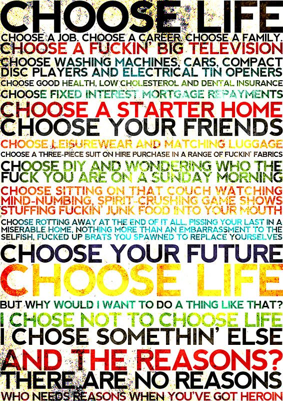 Choose Life Trainspotting Trainspotting Quotes Trainspotting Trainspotting Choose Life