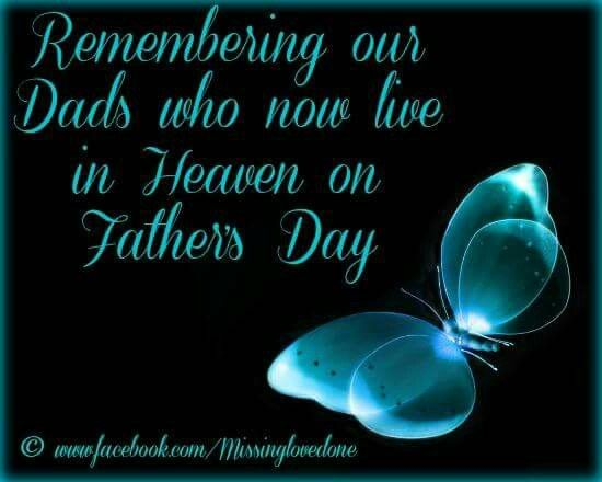 Remembering Our Dads Who Now Live In Heaven On Fathers Day