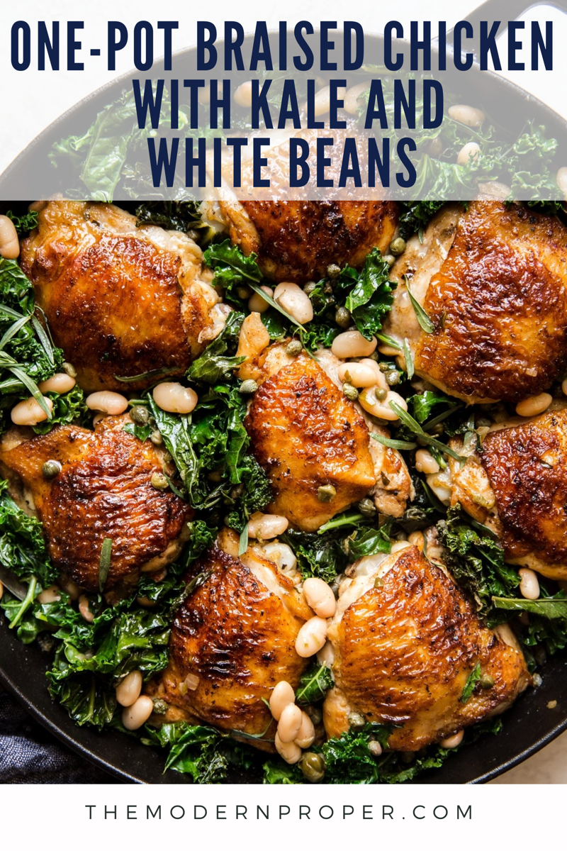 One Pot Braised Chicken With Kale And White Beans The Modern Proper Recipe Oven Chicken Recipes Braised Chicken Dutch Oven Chicken