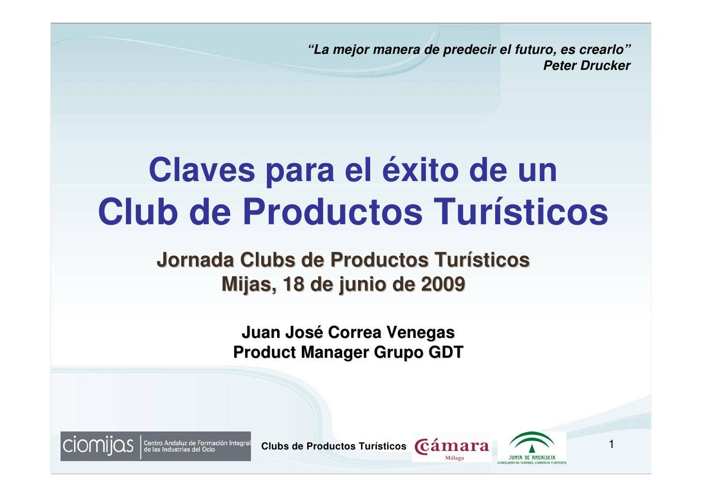 Claves para el éxito de un club de producto turístico by Juan Jose Correa via Slideshare