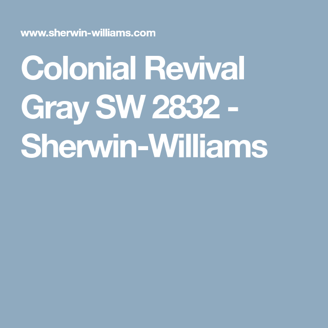 Colonial Revival Gray Sw 2832 Sherwin Williams Historic Colours Sherwin Williams Paint Colors Grey Exterior House Colors