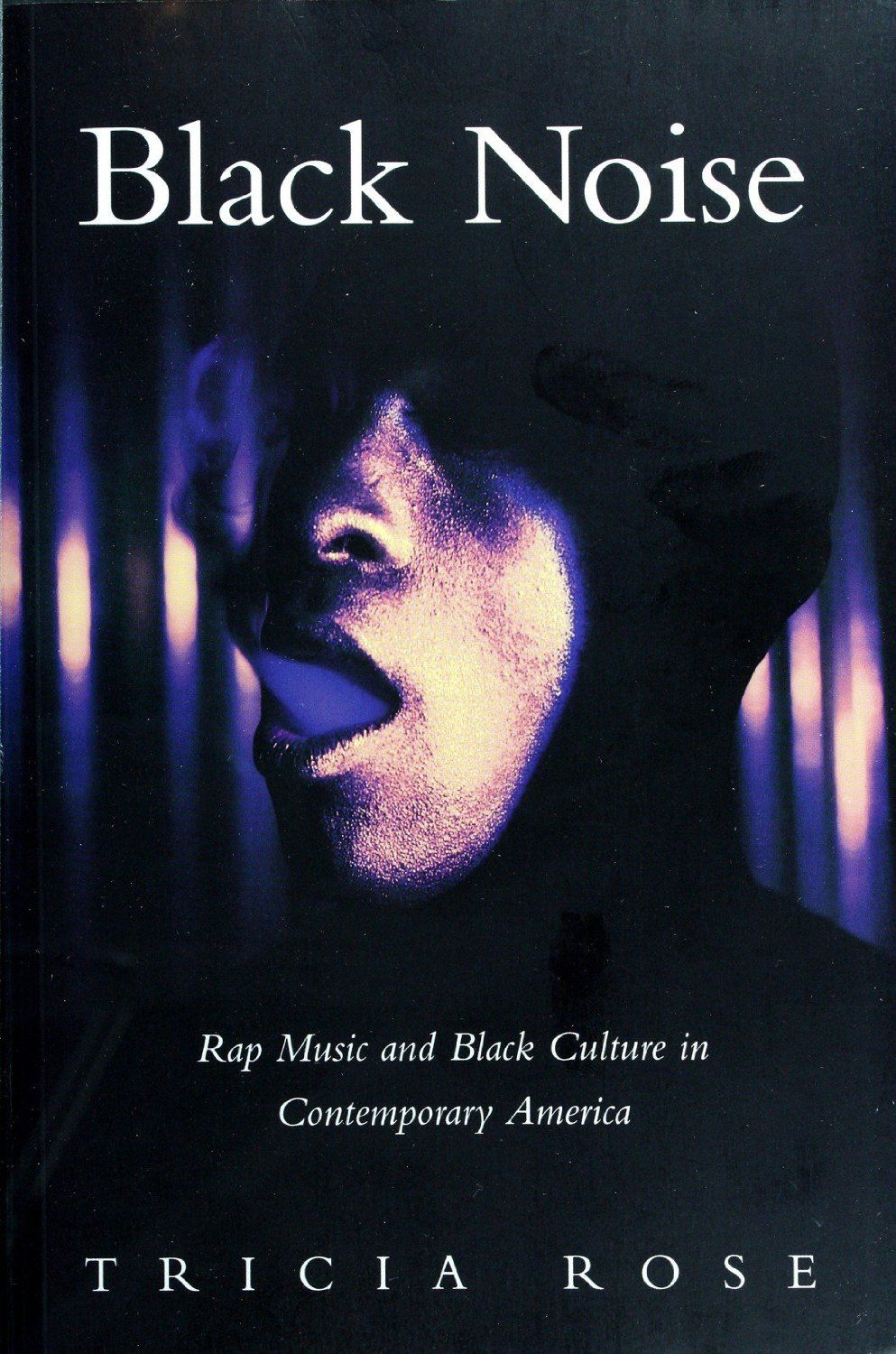 Black Noise Rap Music And Black Culture In Contemporary America Kindle Edition By Tricia Rose Arts Photography Kindle Ebooks Rap Music Black Culture Rap