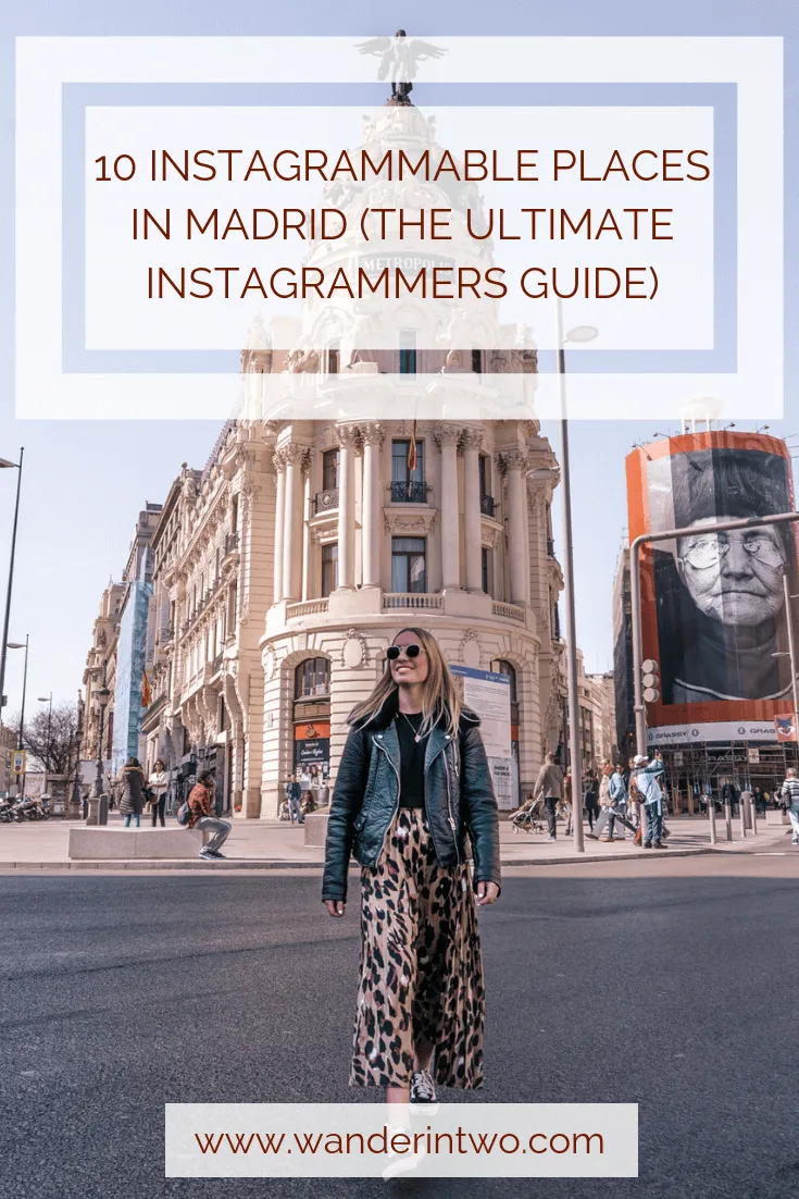 10 Instagrammable Places in Madrid (The Ultimate Instagrammers Guide)