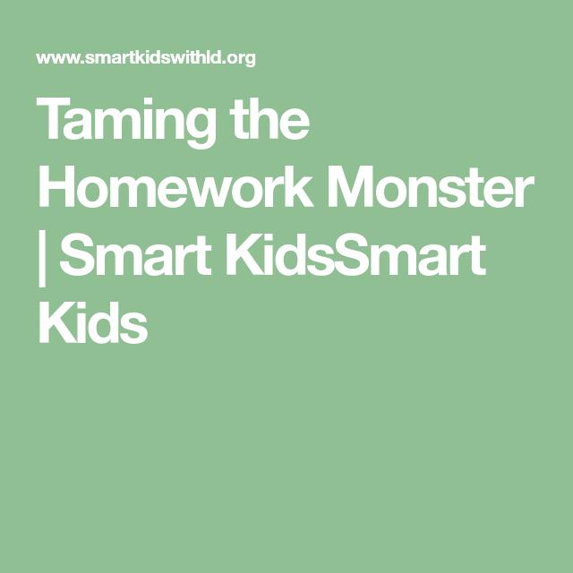 Taming Homework Monster >> Taming The Homework Monster Smart Kidssmart Kids Study Forward