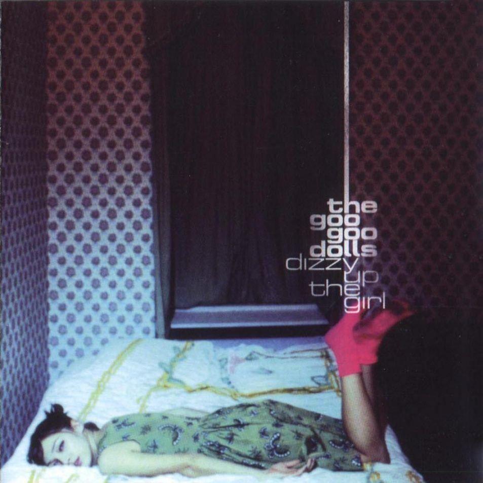 Goo Goo Dolls Dizzy Up The Girl Album Cover 1998 Goo Goo Dolls Best Albums Alternative Rock
