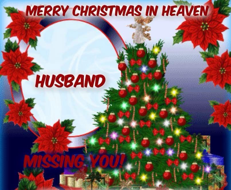 Merry Christmas in heaven Husband | Loss | Pinterest | Merry ...