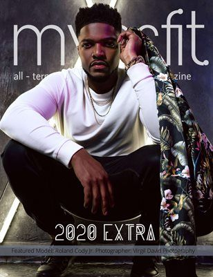 January 2020 Issue 18 | Extra AF | Myssfit Magazine LLC Featuring Cover Model: Roland