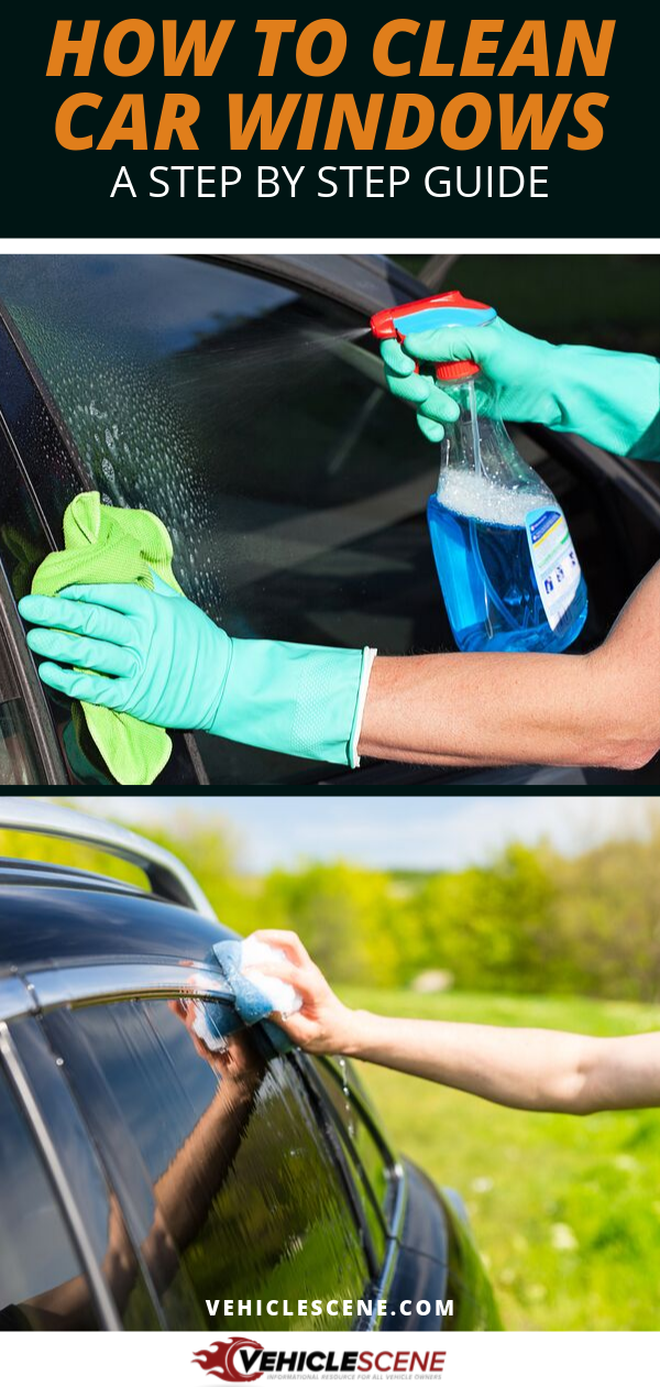 How To Clean Car Windows An Easy To Follow Step By Step Guide For Both The Inside And Outside Cleaning Car Windows Clean Car Windows Inside Car Cleaning