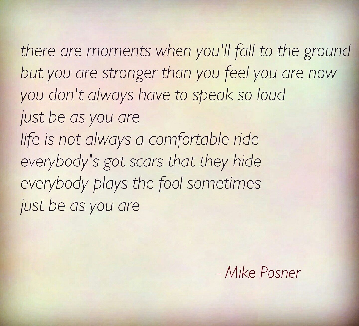 Mike Posner Be As You Are Lyrics Song Quotes Inspirational Quotes Wonderful Words