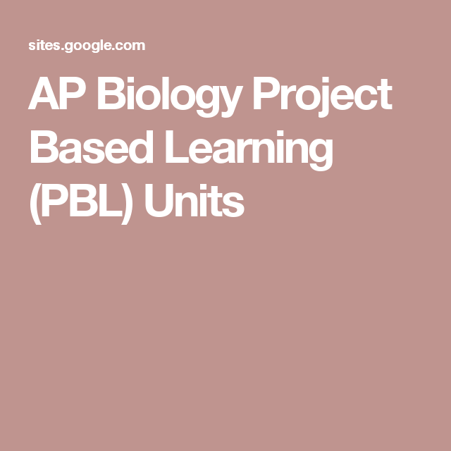 AP Biology Project Based Learning (PBL) Units | Miss Biology