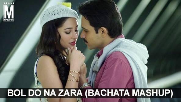 Bol Do Na Zara (Bachata Mashup) Latest Song, Bol Do Na Zara - free bol