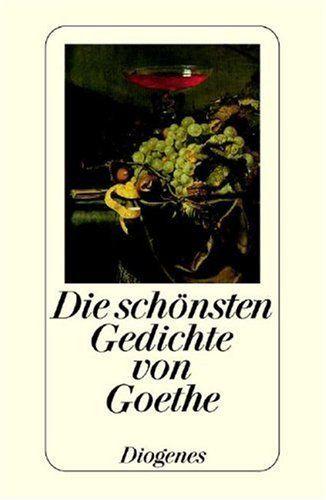 Die Schonsten Gedichte Von Goethe Von Franz Sutter Http Www Amazon De Dp 3257700792 Ref Cm Sw R Pi Dp Vclzqb1mnnv55 Gedichte Von Goethe Gedichte Von Goethe
