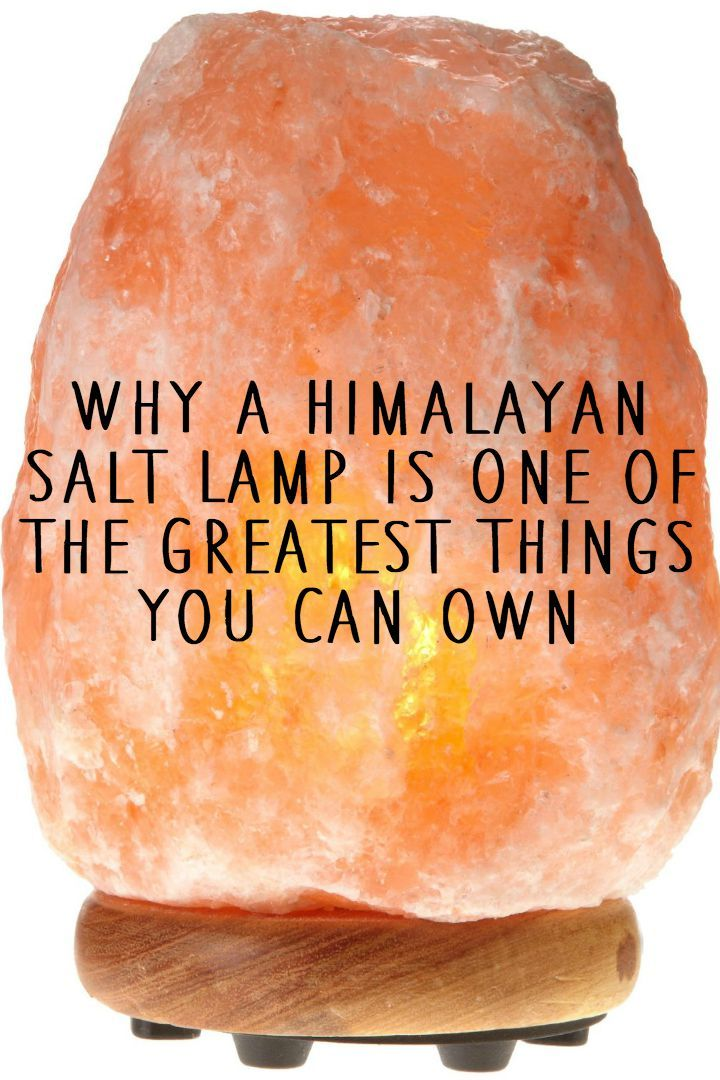 Why A Himalayan Salt Lamp Is One Of The Greatest Things You Can Own Himalayan Salt Lamp Salt Lamp Health