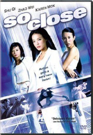 So Close Shu Qi Zhao Wei Karen Mok Closer Movie Free Movies Online Hollywood Movies Online