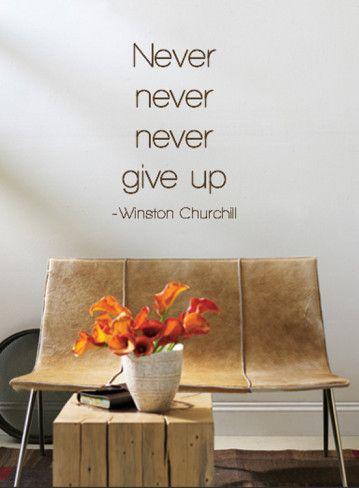 Never Never Never Give Up Never Never Never Never Never Never