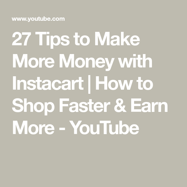 27 Tips to Make More Money with Instacart   How to Shop