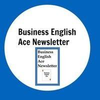 BusinessEnglish Ace #Newsletter Editor Cut