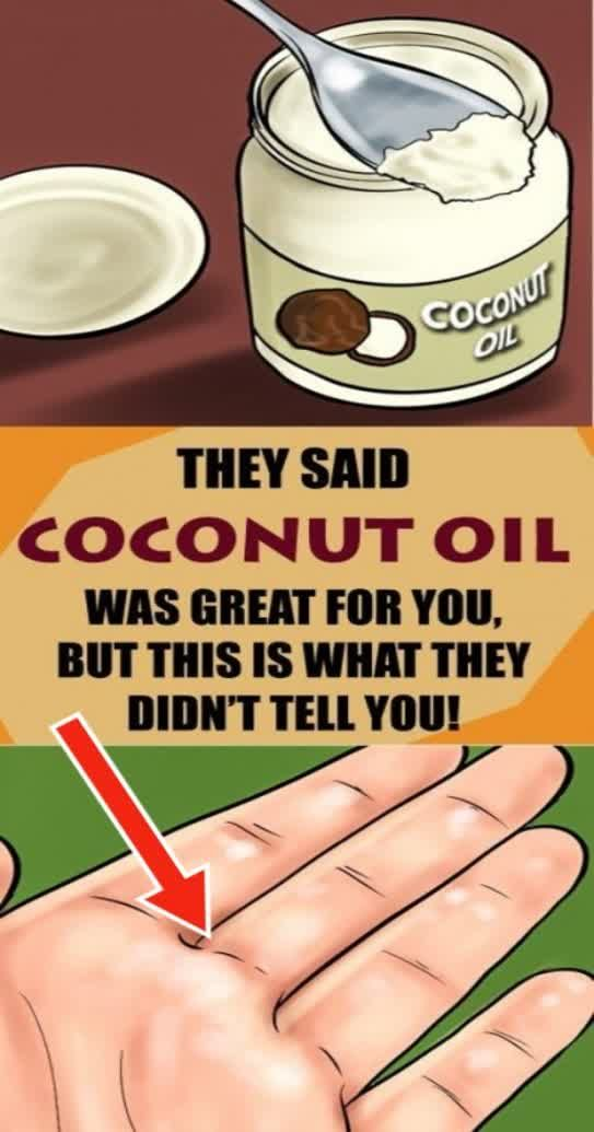 They Said Coconut Oil Was Great For You, But This Is What They Didn't…