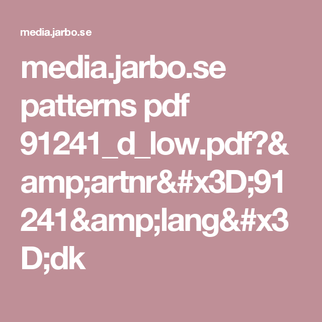 media.jarbo.se patterns pdf 91241_d_low.pdf?&artnr=91241&lang=dk