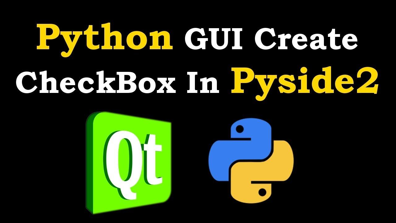 Python gui creating checkbox in pyside2 in 2020