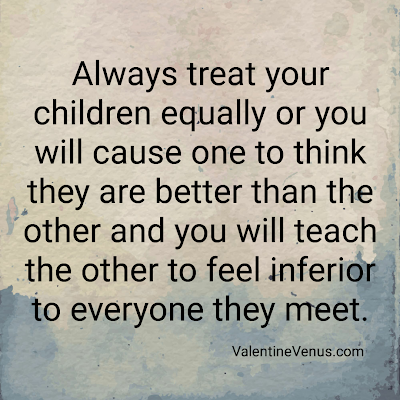 Valentine Venus Always Treat Your Children Equally Funny Quotes For Kids Loving Your Children Quotes My Children Quotes