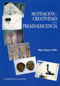 Motivación y creatividad en la preadolescencia / Pilar Marco Tello