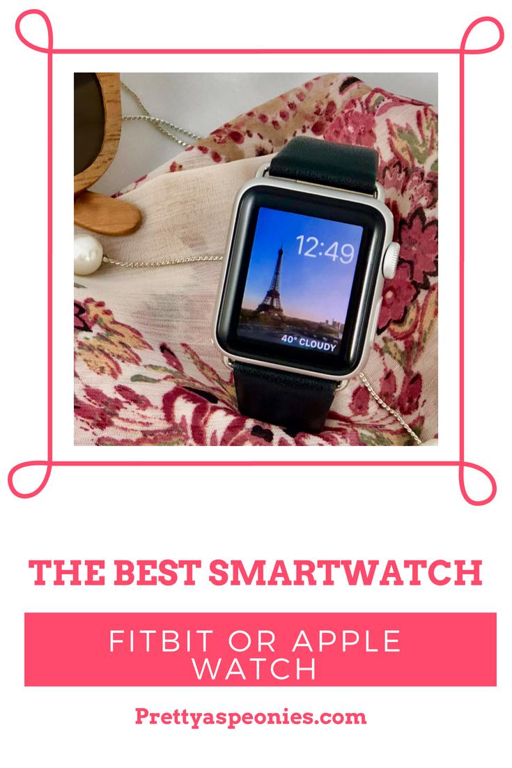 The Best Smartwatch Fitbit or Apple Watch Smart watch