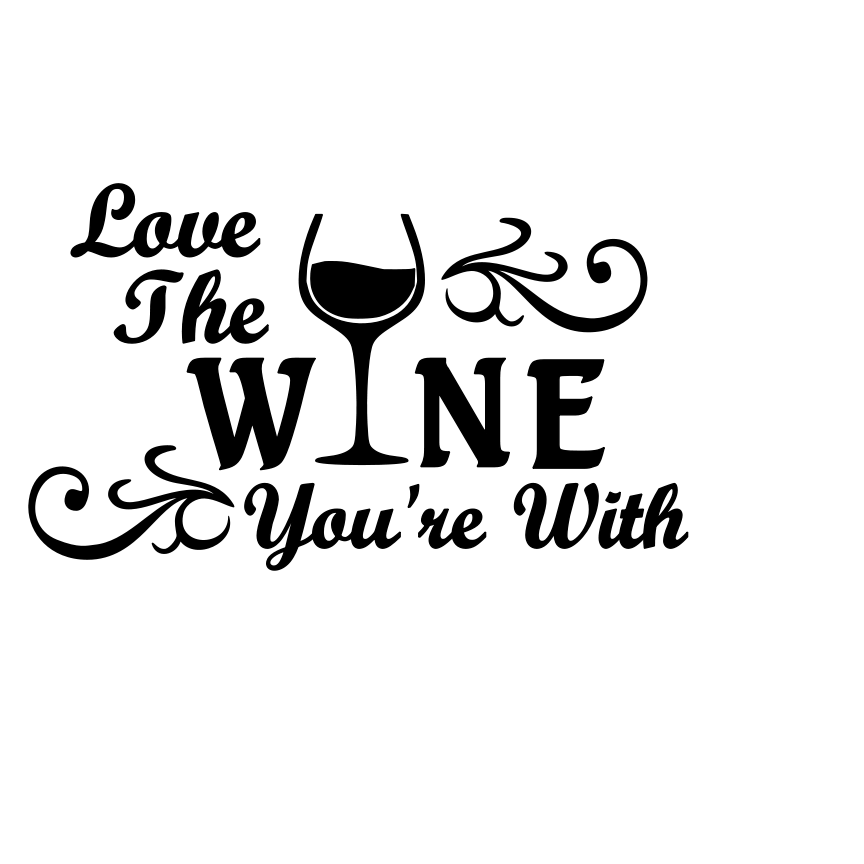Https Www Facebook Com Download 137447116426026 Love 20the 20wine 20you Re 20with Pk Svg Wine Glass Sayings Wine Quotes Sayings