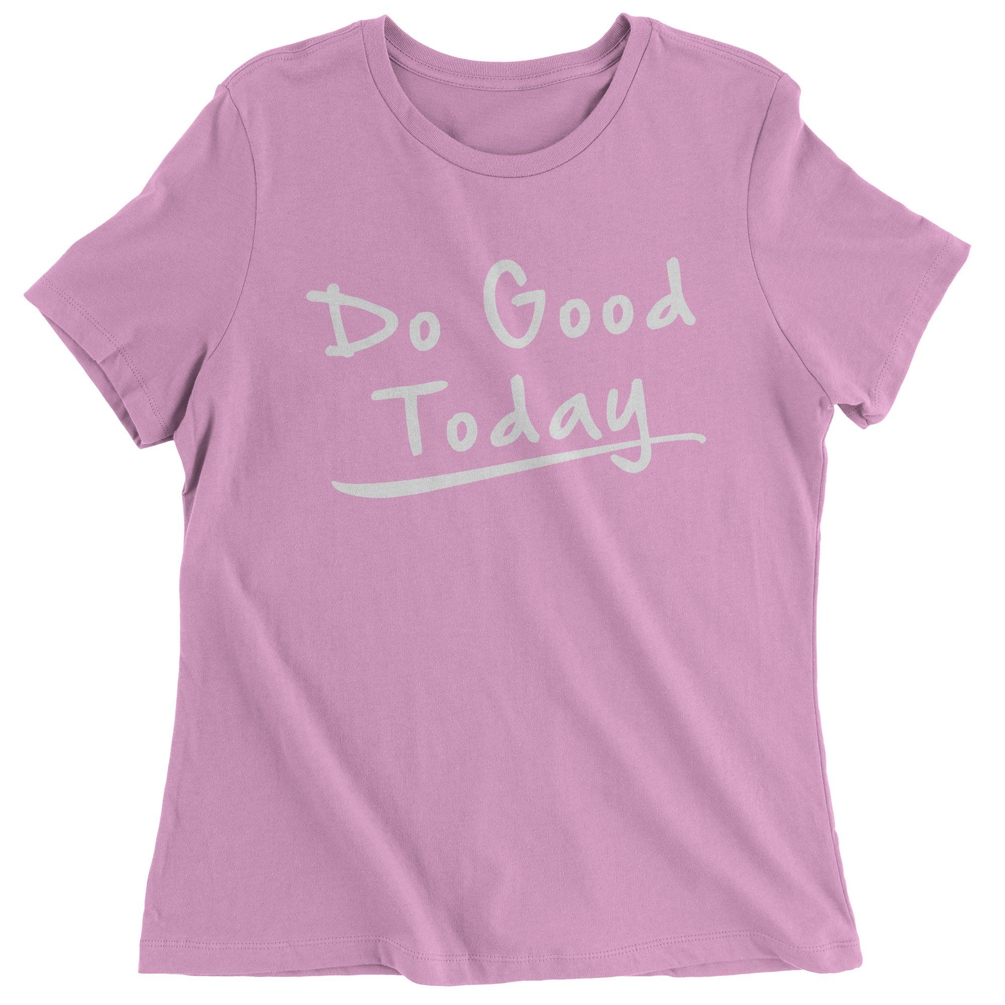 Do Good Today Womens T-shirt