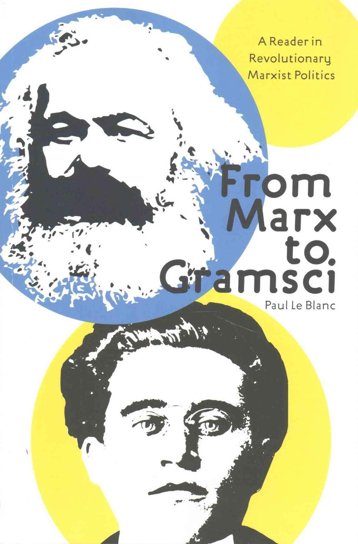 From Marx to Gramsci: A Reader in Revolutionary Marxist Politics