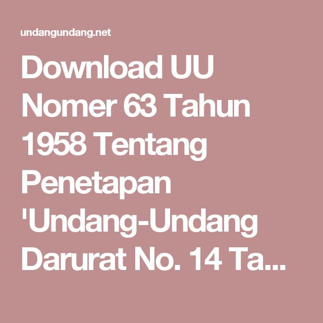 Download UU Nomer 63 Tahun 1958 Tentang Penetapan 'Undang-Undang Darurat No. 14 Tahun 1957 Tentang Penetapan Untuk Membebaskan Bank Indonesia Dari Kewajiban Yang Dimaksudkan Dalam Pasal 16 Ayat 1 Undang-Undang Pokok Bank Indonesia 1953 Selama Enam Bulan Setelah Berakhirnya Keputusan Dewan Terbaru dan Terlengkap - UndangUndang.Net