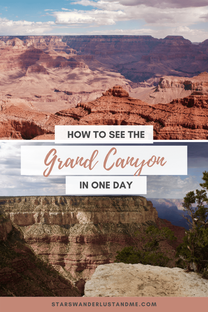 How to spend one day in the Grand Canyon - STARS,WANDERLUST & ME