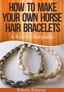 Ebook How To Make Your Own Horse Hair Bracelets Knot A Tail