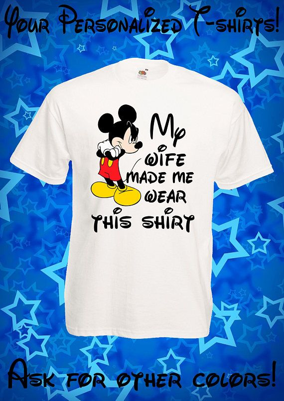 f62eda5455 85 My wife made me wear this shirt - Mickey Mouse, Minnie Mouse, Disney  Family T-shirts, Disney Fami