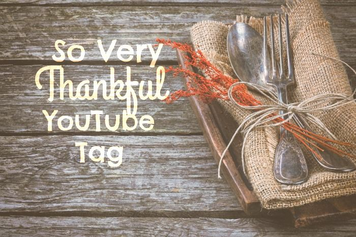 So Very Thankful YouTube Tag