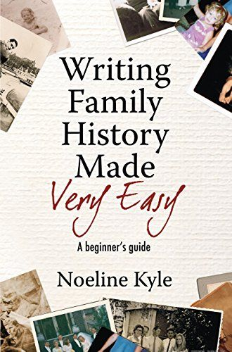 Writing Family History Made Very Easy: A beginner's guide...