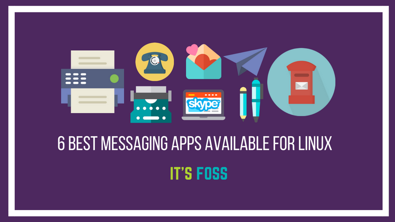 Top 10 Best Messaging Apps Available for Linux in 2020