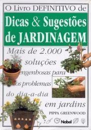 O Livro Definitivo de Dicas & Sugestões de Jardinagem