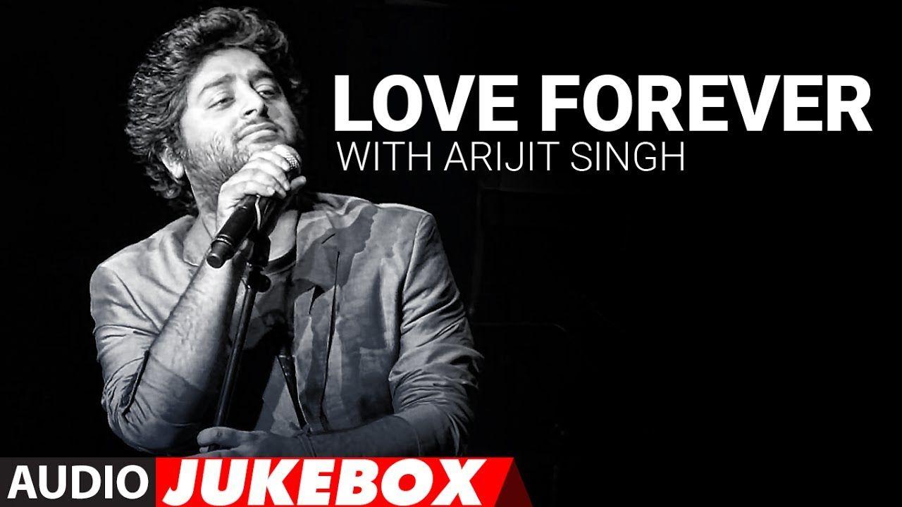 Love Forever With Arijit Singh Audio Jukebox Love Songs 2017 Hindi Love Songs 2017 Bollywood Songs Hindi Bollywood Songs Arijit singh — dekh lena 05:08. love forever with arijit singh audio