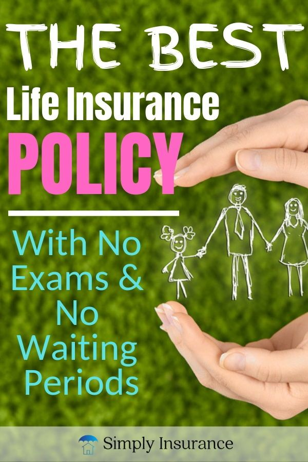 The Best Life Insurance Policy To Buy In 2020 (No Exams ...