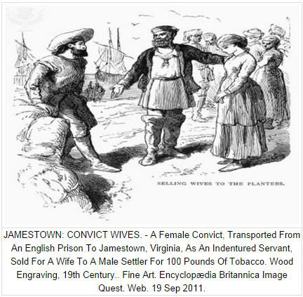 Jamestown Convict Wives-Indentured Servants/White Slaves