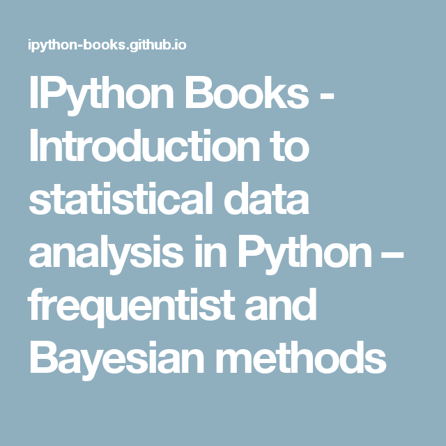 IPython Books - Introduction to statistical data analysis in