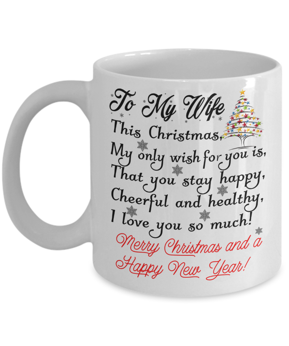 To My Wife Coffee Mug - This Christmas, My only wish for ...