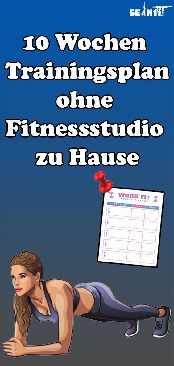 10 Wochen Trainingsplan ohne Fitnessstudio zu Hause   - Gesundheit und fitness - #Fitness #fitnessst...