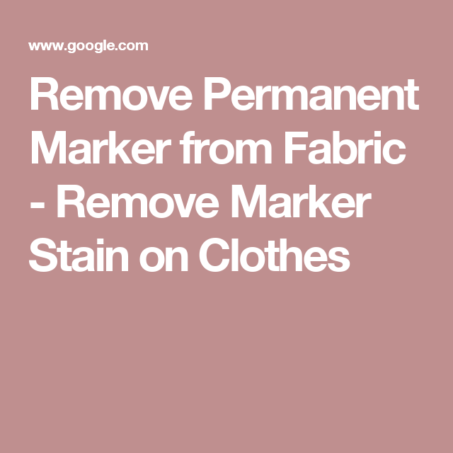 Remove Permanent Marker From Fabric