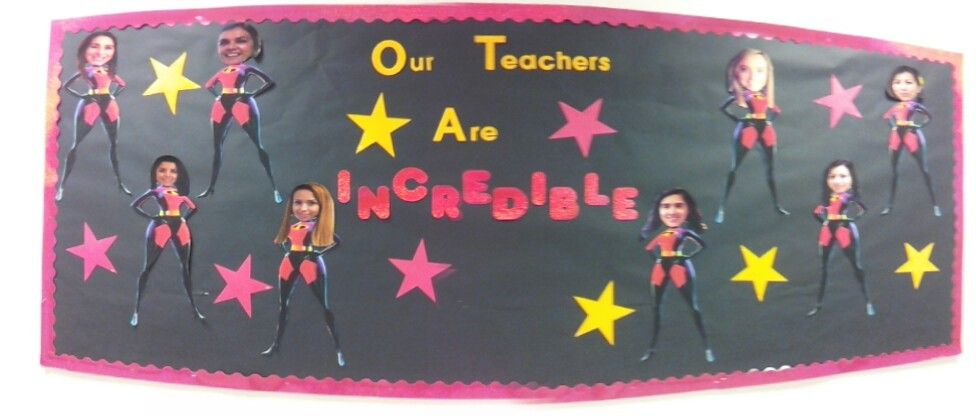 Teacher Appreciation Board *photoshop teachers faces on Mrs.Incredible