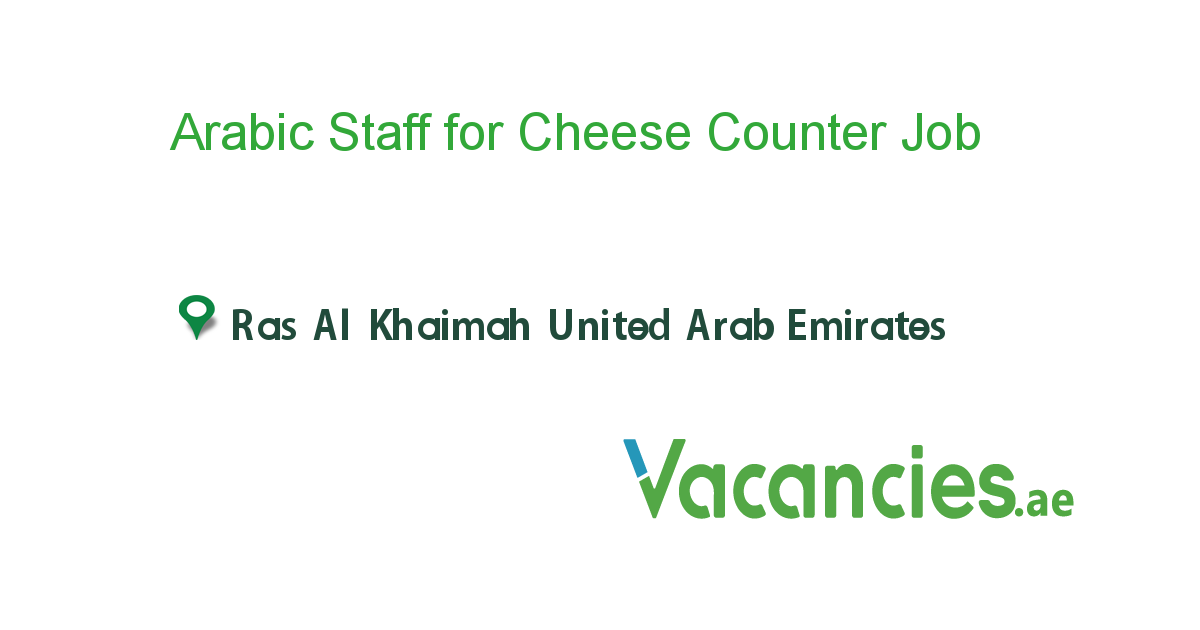 Arabic Staff For Cheese Counter Job Technician Job Specification